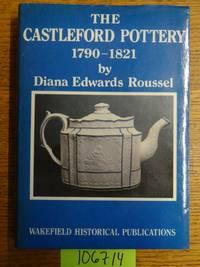 The Castleford Pottery, 1790 - 1821