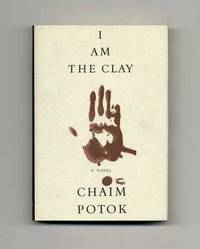 I Am the Clay  - 1st Edition/1st Printing