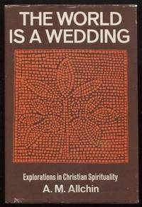 The World is a Wedding : Explorations in Christian Spirituality