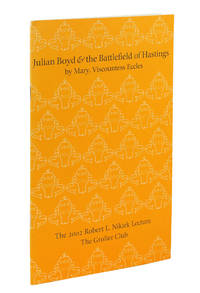 Julian Boyd and the Battlefield of Hastings: the 2002 Robert L. Nikirk Lecture.