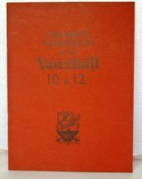 image of Instructions for the Operation and Maintenance of the Vauxhall 10 & 12 Four Cylinder Models. Owner's Handbook