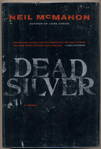 Dead Silver by  Neil McMahon - Signed First Edition - 2008 - from Ken Sanders Rare Books, ABAA (SKU: 28872)