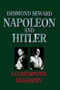 image of Napoleon and Hitler : A Comparative Biography