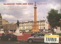 Glasgow Then and Now