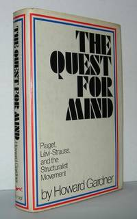 THE QUEST FOR MIND Piaget, Levi-Strauss, and the Structuralist Movement