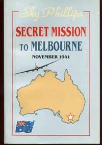 Secret Mission to Melbourne: November 1941