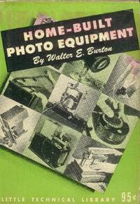 Home-Built Photo Equipment (Little Technical Library)