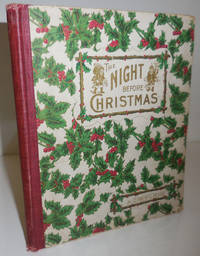 The Night Before Christmas; Illustrated by William T. Smedley, Frederic B. Schell, Alfred Fredericks, and Henry R. Poore