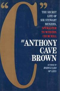 C The Secret Life of Sir Steward Menzies Spymaster to Winston Churchill