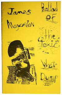 Ballad of the Toxic Waste Dump by  James Magorian - Paperback - First Edition - 1992 - from Idler Fine Books and Biblio.co.uk