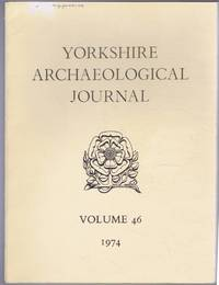 The Yorkshire Archaeological Journal, Volume 46, 1974