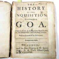 image of The History of the Inquisition as it is Exercised at Goa; with: An Humble Inquiry into the Scripture-Account of Jesus Christ: Or, a Short Argument Concening His Diety and Glory, According to the Gospel