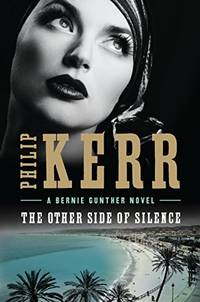 The Other Side of Silence Bernie Gunther Novel