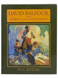 David Balfour: Being Memoirs of the Further Adventures of David Balfour at Home and Abroad..