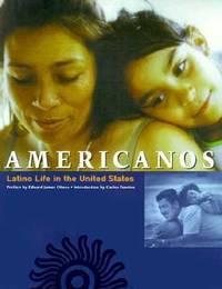 Americanos : Latino Life in the United States / la Vida Latina en los Estados Unidos