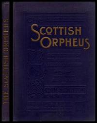 SCOTTISH ORPHEUS - A Collection of the Most Admired Songs of Scotland