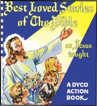 BEST LOVED STORIES OF THE BIBLE AS JESUS TAUGHT