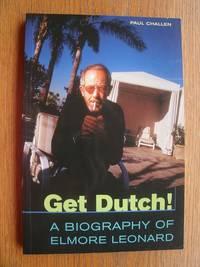image of Get Dutch! A Biography of Elmore Leonard
