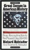 Great Issues in American History: From Reconstruction to the Present Day, 1 864-1981