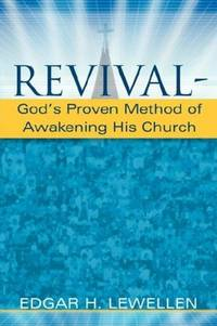 Revival-Gods Proven Method of Awakening His Church