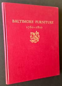 Baltimore Furniture: The Work of Baltimore and Annapolis Cabinetmakers from 1760 to 1810