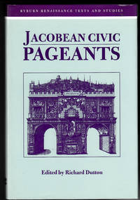 Jacobean Civic Pageants (Renaissance Texts and Studies EUP)