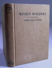 Women Builders by Daniel, Sadie Iola - 1931