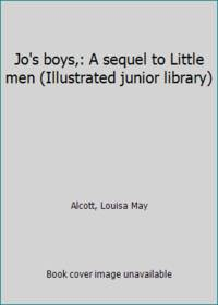 image of Jo's boys,: A sequel to Little men (Illustrated junior library)