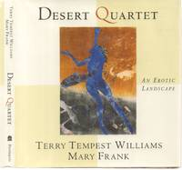 Desert Quartet: An Erotic Landscape by  Terry Tempest Williams - Signed First Edition - 1995 - from Back of Beyond Books, ABAA and Biblio.com