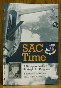 image of SAC Time: A Navigator in the Strategic Air Command