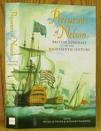 Precursors of Nelson: British Admirals of the Eighteenth Century