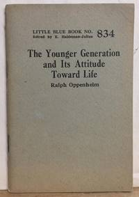 (Little Blue Book No. 834) The Younger Generation and Its Attitude Toward Life