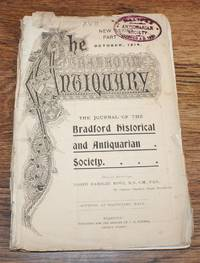 The Bradford Antiquary, The Journal of the Bradford Historical & Antiquarian Society. New Series Part XVII October 1914, pages 113-150
