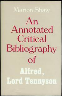 An Annotated Critical Bibliography of Alfred, Lord Tennyson