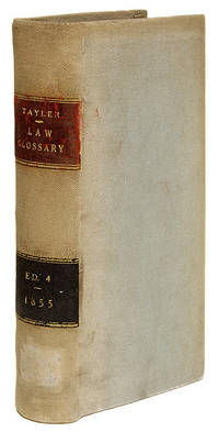 The Law Glossary: Being a Selection of the Greek, Latin, Saxon..