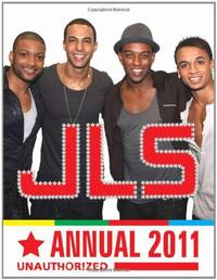 JLS: The Unauthorized Annual 2011