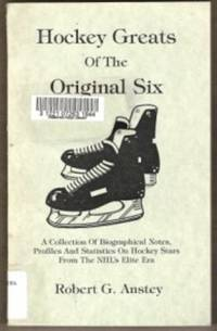 HOCKEY GREATS OF THE ORIGINAL SIX