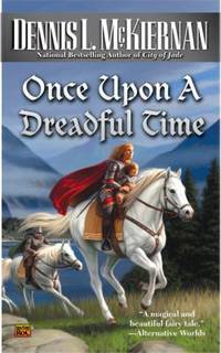 Once upon a Dreadful Time by Dennis L. McKiernan - Paperback - 2008 - from ThriftBooks (SKU: G0451461959I5N00)