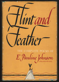 image of Flint and Feather:  The Complete Poems of E. Pauline Johnson (Tekahionwake) .