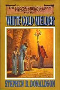 White Gold Wielder (Second Chronicles of Thomas Covenant)