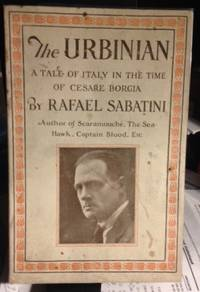 THE URBINIAN. A Tale of Italy in the Time of Cesare Borgia [cover title]