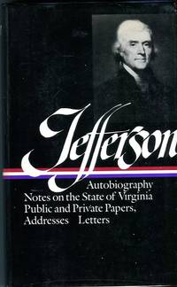 image of Writings: Autobiography / Notes on the State of Virginia / Public and Private Papers / Addresses / Letters (Library of America Series)