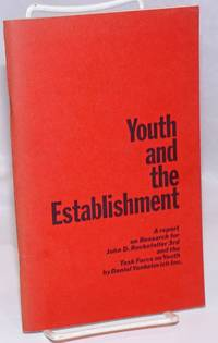 image of Youth and the Establishment: A report on Research for John D. Rockefeller 8rd and the Task Force on Youth by Daniel Yankelovich Inc