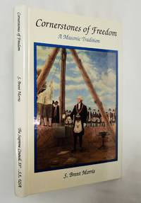 Cornerstones of Freedom: A Masonic Tradition