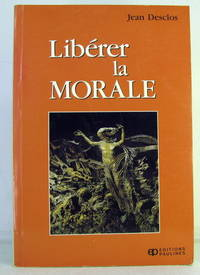 Liberer la Morale by  Jean Desclos - Paperback - 1991 - from Pinacle Books (SKU: 121057)