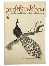 A Path to Oriental Wisdom: Introductory Studies in Eastern Philosophy