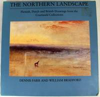 The Northern Landscape: Flemish, Dutch and British Drawings from the Courtauld Collections by  William  Dennis and Bradford - Paperback - Edition Unstated - 1986 - from Dennis Holzman Antiques (SKU: 011684)