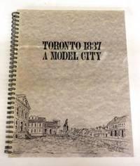 Toronto 1837: A Model City