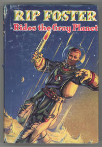 RIP FOSTER RIDES THE GRAY PLANET .. by  Blake (pseudonym of Harold Leland Goodwin) Savage - First Edition - [1952]. - from L. W. Currey, Inc. and Biblio.com
