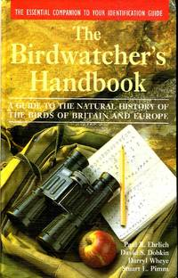 The Birdwatcher's Handbook: A Guide to the Natural History of the Birds of Britain and...